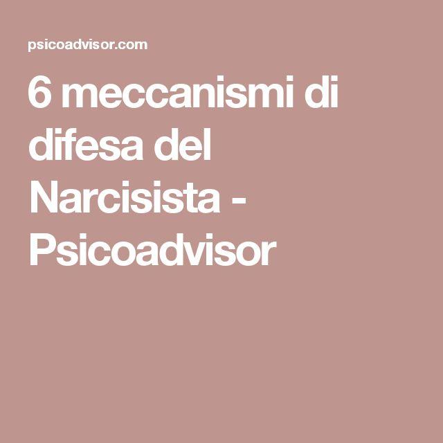 6 meccanismi di difesa del Narcisista - Psicoadvisor
