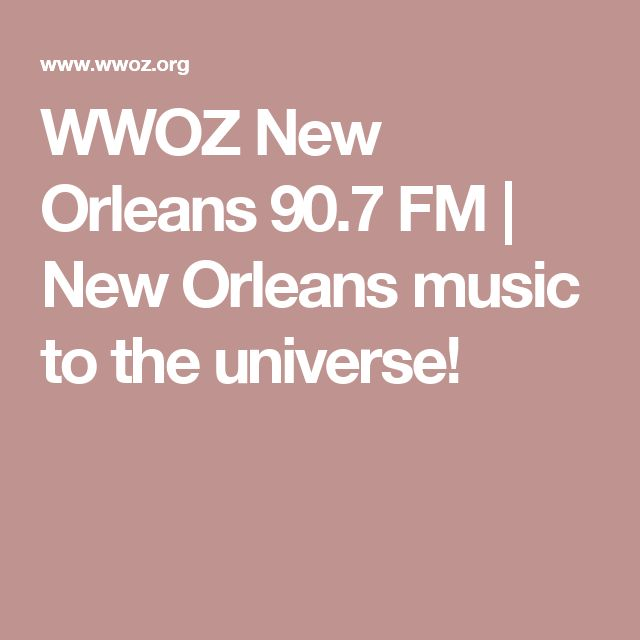 WWOZ New Orleans 90.7 FM | New Orleans music to the universe!
