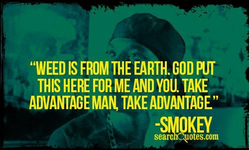 Weed Is From The Earth. God Put This Here For Me And You
