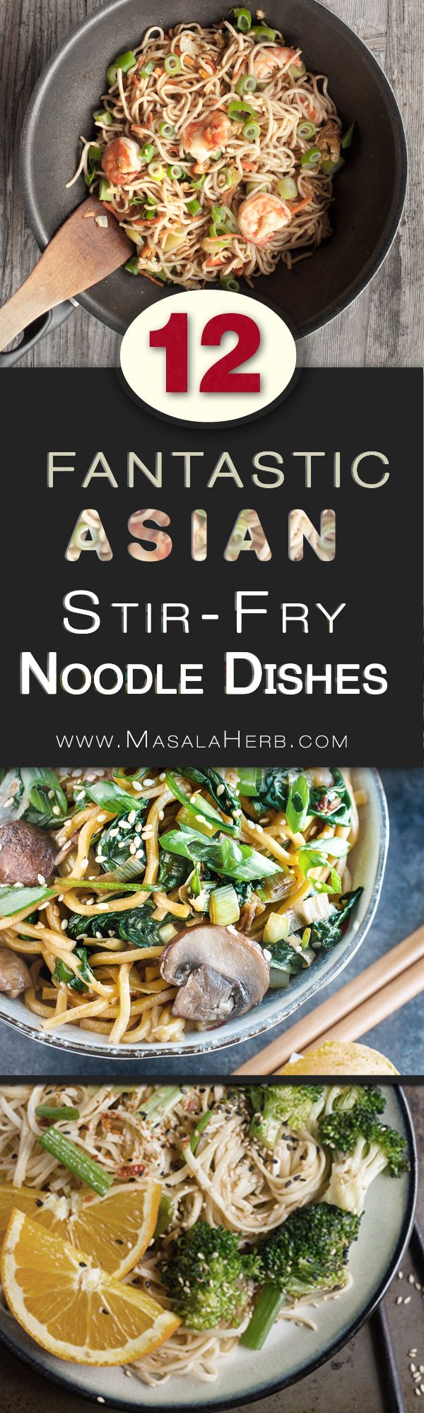 12 fantastic Stir-Fry Asian Noodle Dishes you need to try! Collection at MasalaHerb.com ---