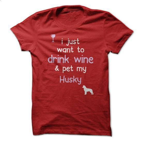 Drink Wine & Pet My Husky - #mens shirts #womens hoodies. ORDER HERE => https://www.sunfrog.com/Pets/Drink-Wine-amp-Pet-My-Husky.html?60505