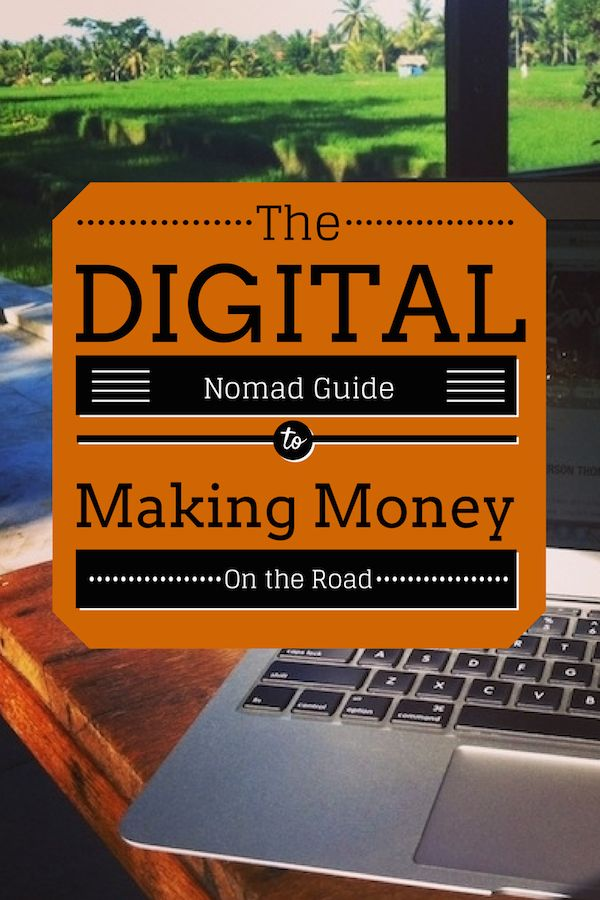 Digital Nomads Guide to Making Money on the Road