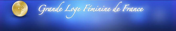 """Le site de la Grande Loge Féminine de France (GLFF) a été """"refondu"""" de façon sobre mais avec de nouvelles rubriques plus ordonnées, plus claires... une b"""