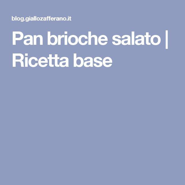 Pan brioche salato   Ricetta base