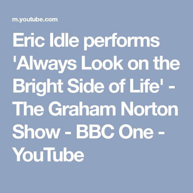 Eric Idle performs 'Always Look on the Bright Side of Life' - The Graham Norton Show - BBC One - YouTube