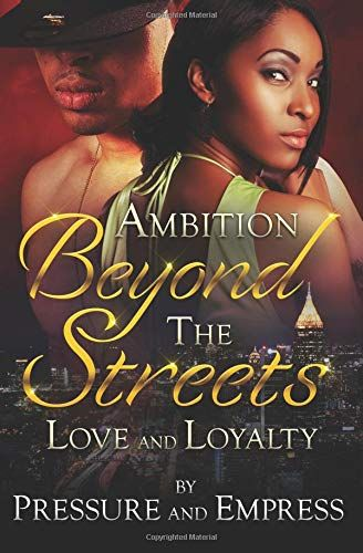 Download Free Pdf Ambition Beyond The Streets Love And Loyalty