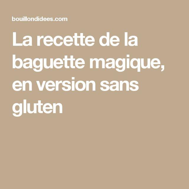 La recette de la baguette magique, en version sans gluten