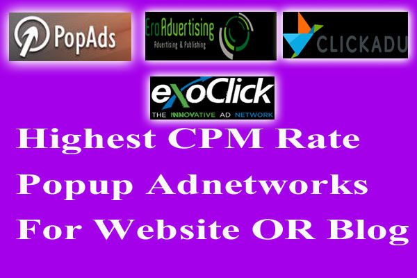 highest cpm on top 4 popup and popunder ad network popads, exoclick, ero-advertising, ClickAdu