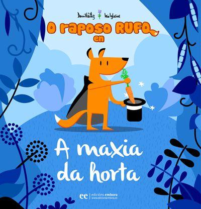 Edicións Embora - Título O raposo Rufo en A Maxia da horta