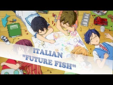 【Free! Eternal Summer】[Ending] Future Fish【~Italian Version~】 - YouTube