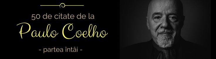 citate Paulo Coelho https://femeia25plus.com/2016/06/17/50-de-citate-de-la-paulo-coelho-partea-intai/