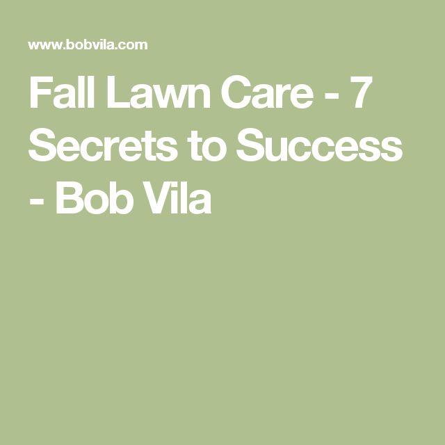 Fall Lawn Care - 7 Secrets to Success - Bob Vila