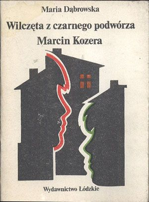 Wilczęta z czarnego podwórza. Marcin Kozera, Maria Dąbrowska, Łódzkie, 1985, http://www.antykwariat.nepo.pl/wilczeta-z-czarnego-podworza-marcin-kozera-maria-dabrowska-p-13804.html