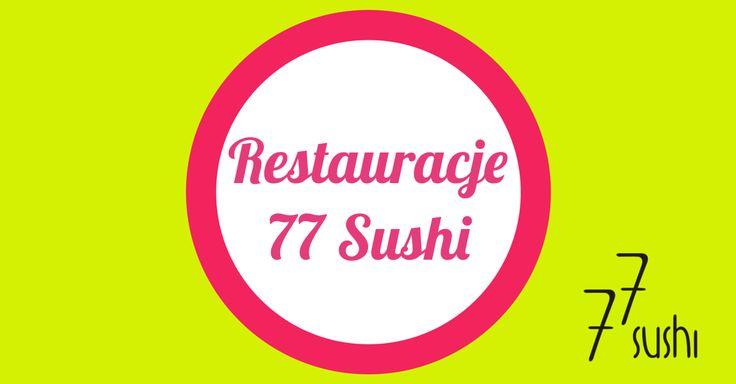 Restauracje #77Sushi #restauracje #77