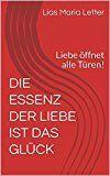 Liebe öffnet alle Türen!/Ratgeber/Die Essenz der Liebe../Ebook von Lias Maria Letter/Amazon   eBooks   Pinterest