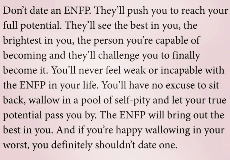 Lmao A ENFP Can Begin An Ultimate Quest Of Finding Their Spiritual Path Of Growth Once Finding Their Soulmate Especially If That Happens To Be A INFJ As They Present The Biggest Challenge Of All Personality Types... A beautiful contradiction...