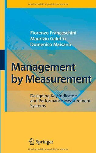 Management by Measurement: Designing Key Indicators and Performance Measurement Systems by Fiorenzo Franceschini. $139.00. Publisher: Springer; 2007 edition (September 26, 2007). Publication: September 26, 2007. Author: Fiorenzo Franceschini. 254 pages
