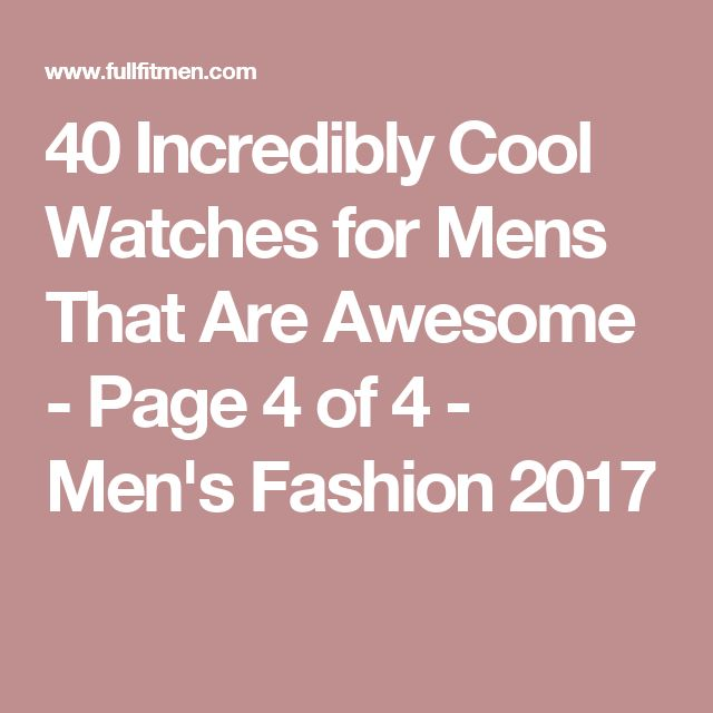 40 Incredibly Cool Watches for Mens That Are Awesome - Page 4 of 4 - Men's Fashion 2017