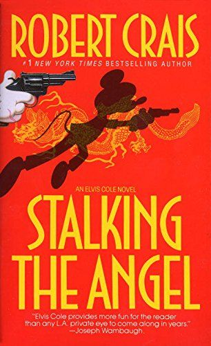 Stalking the Angel (Elvis Cole, Book 2) by Robert Crais…