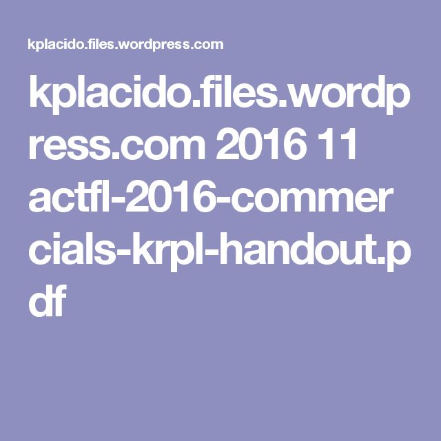 kplacido.files.wordpress.com 2016 11 actfl-2016-commercials-krpl-handout.pdf
