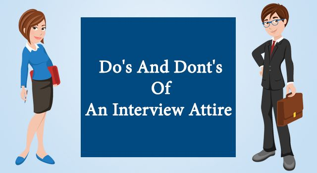 Do's and Dont's Of An Interview Attire