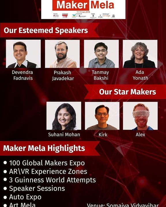 🚩  Invitation from Maker Mela: India's Biggest Maker Gathering   🚩  Spreading across the mammoth Somaiya Vidhyavihar Campus, We at Maker Mela 2018, invite you the most stunning, unforseen, eye-opening, one of a kind maker event in India.  Filled with a roster of Makers and Speakers from the USA, Japan, Canada, Israel, this year at Maker Mela 2018, where you can witness the likes of:-  1. Hon. Prakash Javadekar, Union Minister of HRD  2. Hon. Devendra Fadnavis, Chief Minister, State of…