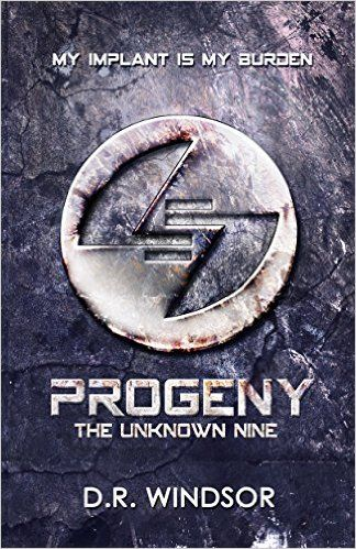 Amazon.com: Progeny: The Unknown Nine (Young Adult Dystopian Fiction Book 1) eBook: D.R. Windsor: Kindle Store