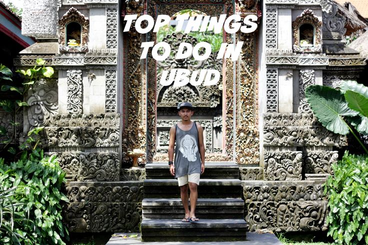 Deluxshionist Travel Guide to #Ubud #Bali  TOP THINGS TO DO IN UBUD FOR THE FIRST TIME VISIT  Ubud Bali Travel Guide 2016