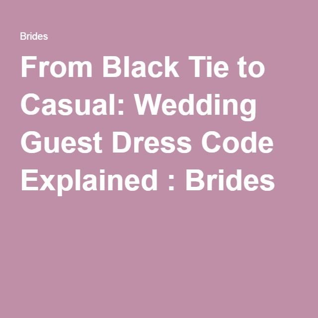 From Black Tie to Casual: Wedding Guest Dress Code Explained : Brides