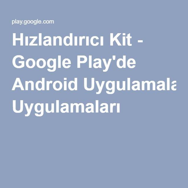 Hızlandırıcı Kit - Google Play'de Android Uygulamaları