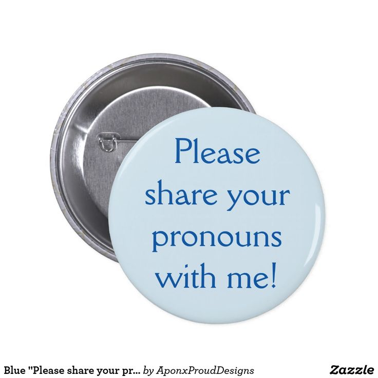"Blue ""Please share your pronouns with me!"" Button"