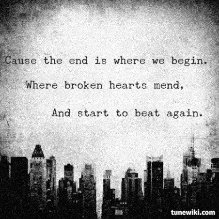 Thousand Foot Krutch The End Is Where We Begin lyrics |Because the end, is where we begin. Where broken hearts, mend, and start to beat again|
