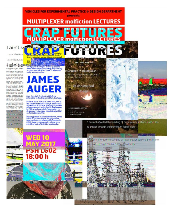When: Wednesday 10 May, 6 pm Where: Professor Stuart Hall Building, Room LG02 Crap Futures is a blog about futures, innovation, politics, technology by JAMES AUGER and JULIAN HANNA.
