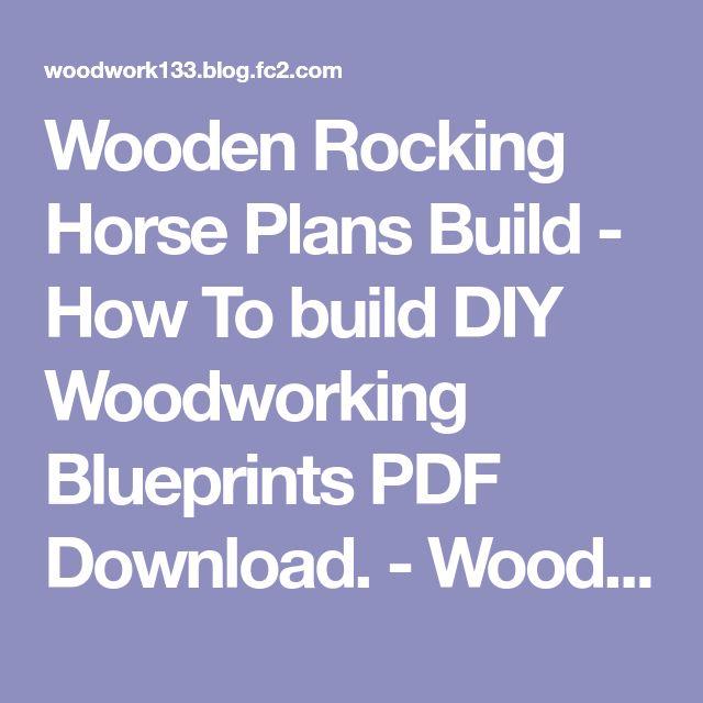 Best 25 woodworking blueprints ideas on pinterest blueprint wooden rocking horse plans build how to build diy woodworking blueprints pdf download malvernweather Image collections