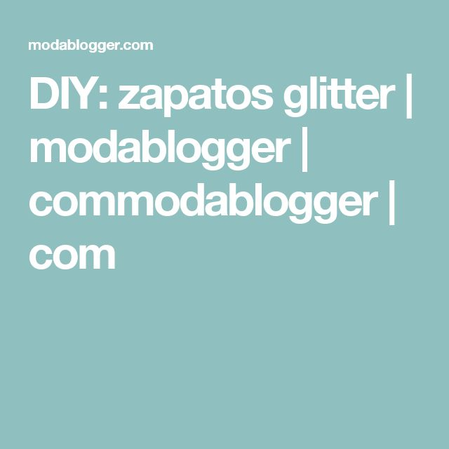 DIY: zapatos glitter | modablogger | commodablogger | com