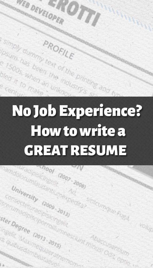 How do I make a resume with no job experience Resume Writing Tips