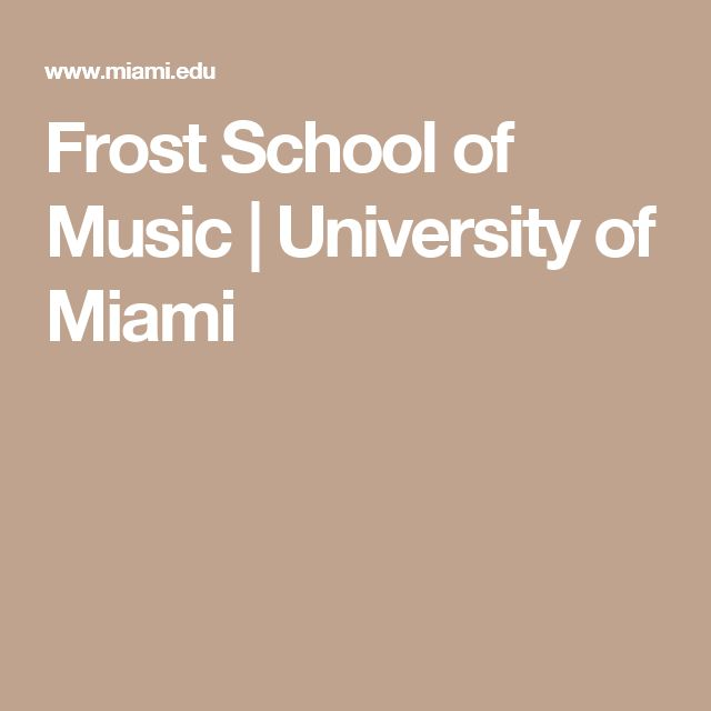 Frost School of Music |      University of Miami