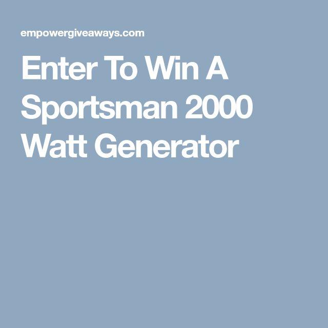 Enter To Win A Sportsman 2000 Watt Generator