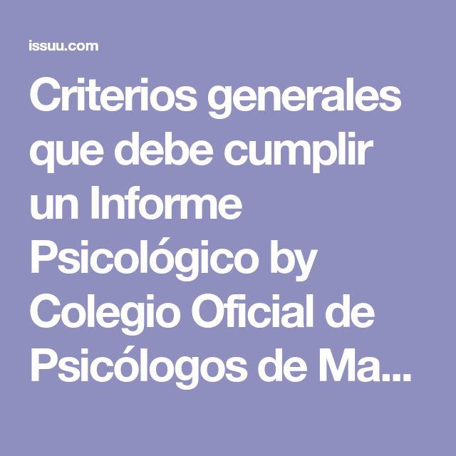 Criterios generales que debe cumplir un Informe Psicológico by Colegio Oficial de Psicólogos de Madrid - issuu