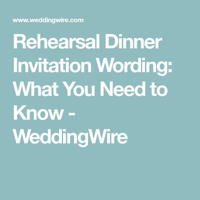 Rehearsal Dinner Invitation Wording: What You Need to Know - WeddingWire