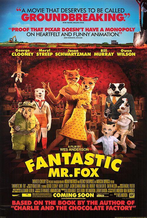Fantastic Mr. Fox (2009) looove this movie.