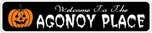 AGONOY PLACE Lastname Halloween Sign - Welcome to Scary Decor, Autumn, Aluminum - 4 x 18 Inches by The Lizton Sign Shop. $12.99. Great Gift Idea. Aluminum Brand New Sign. 4 x 18 Inches. Rounded Corners. Predrillied for Hanging. AGONOY PLACE Lastname Halloween Sign - Welcome to Scary Decor, Autumn, Aluminum 4 x 18 Inches - Aluminum personalized brand new sign for your Autumn and Halloween Decor. Made of aluminum and high quality lettering and graphics. Made to last for years...