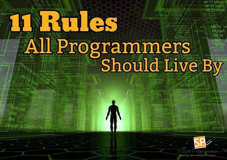 11 Rules All Programmers Should Live By - Simple Programmer