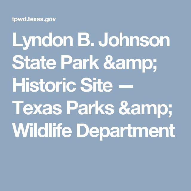 Lyndon B. Johnson State Park & Historic Site — Texas Parks & Wildlife Department