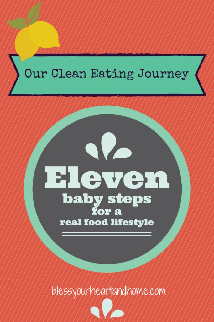 Our Clean Eating Journey {and 11 baby steps for a real food lifestyle} from Bless Your Heart and Home