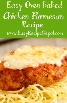Delicious easy recipe for Oven Baked Chicken Parmesan. Just a few simple steps and easy ingredients to make this awesome recipe! Perfect for a weeknight dinner.