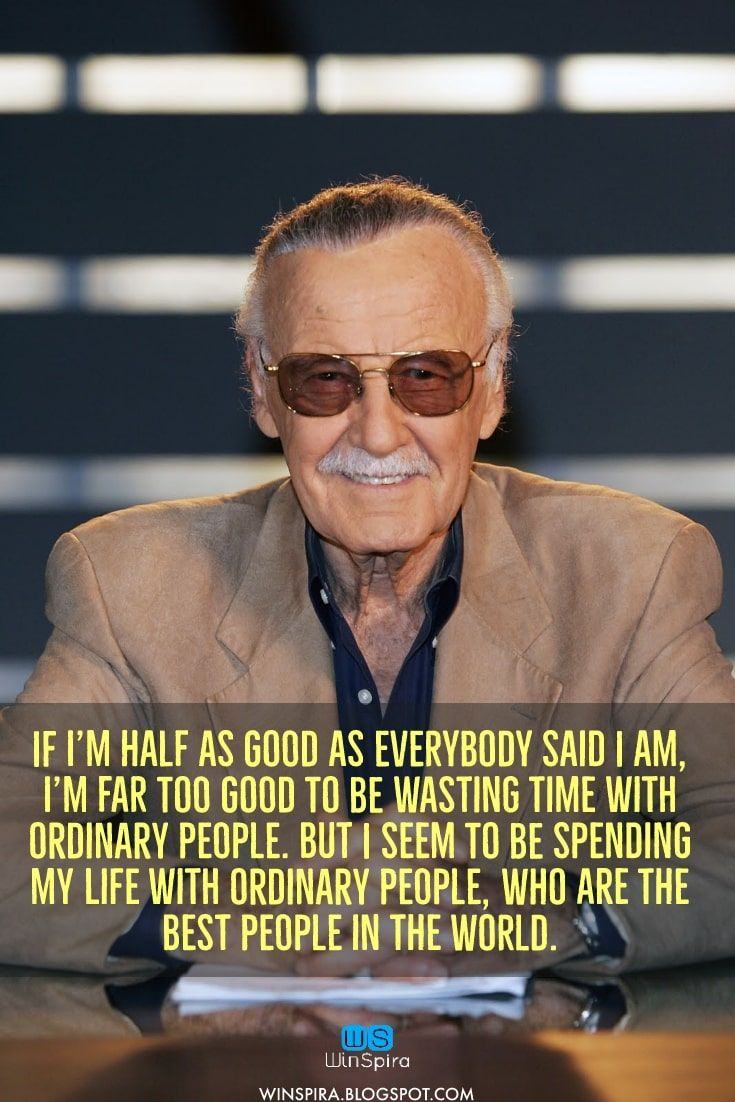 Stan Lee S Most Famous Quotes R I P Winspira Stanleequotes Stanleequotesmarvel Stanleequoteswor Best Motivational Quotes Stan Lee Quotes Positive Quotes