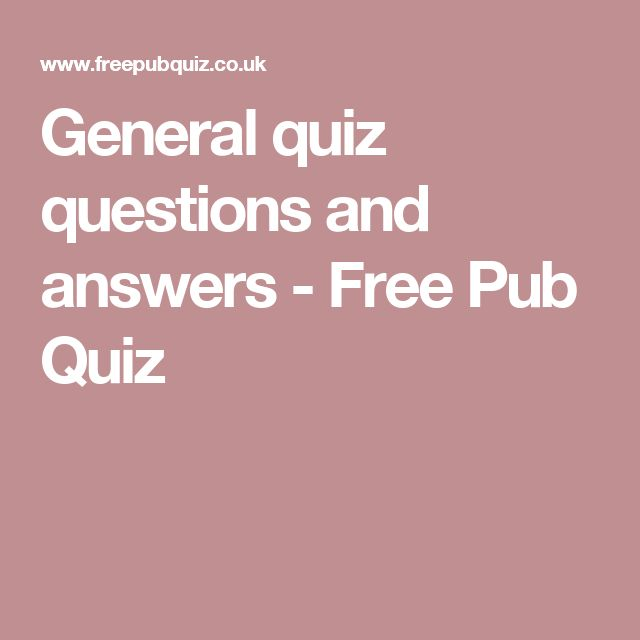 General quiz questions and answers - Free Pub Quiz