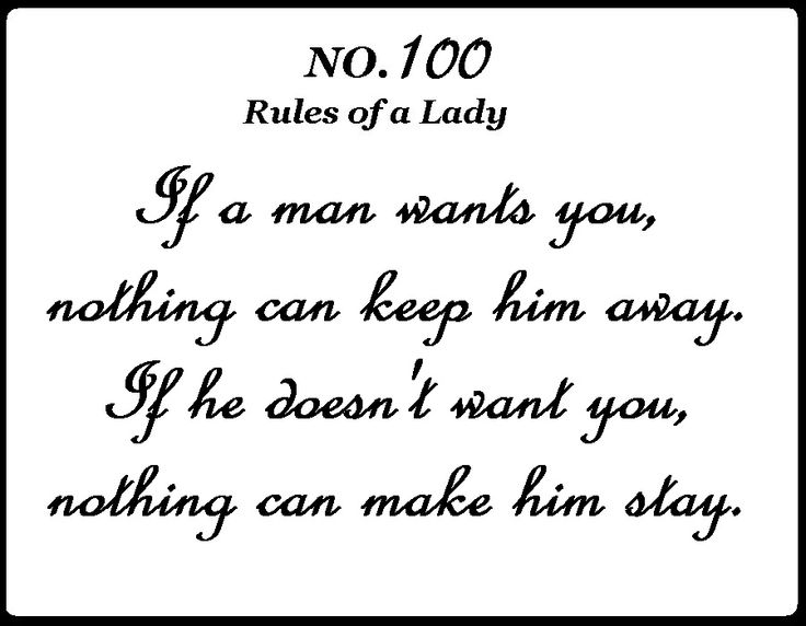 Rule 100: If A Man Wants You, Nothing Can Keep Him Away. If