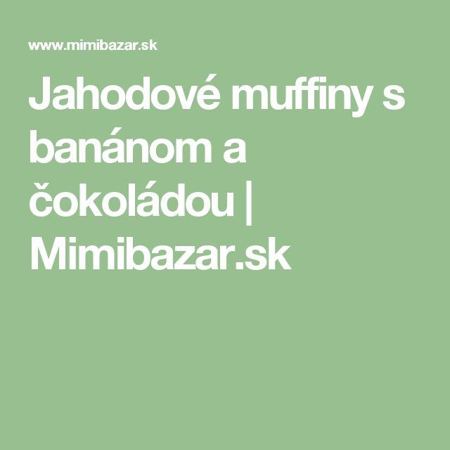 Jahodové muffiny s banánom a čokoládou | Mimibazar.sk